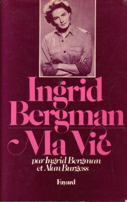Ma vie, le roman autobiographique d'Ingrid Bergman et Alan Burges